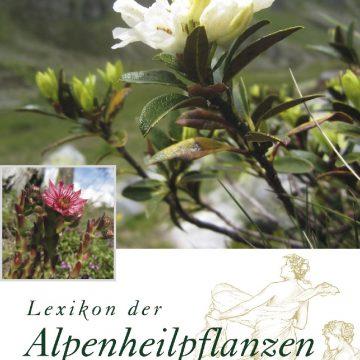 Lexikon der Alpenheilpflanzen – Pflanzenheilkunde und überliefertes Wissen